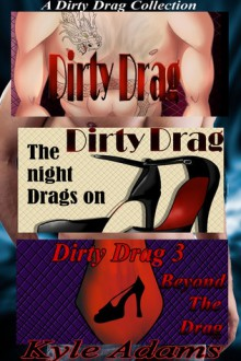 A Dirty Drag Collection - Kyle Adams
