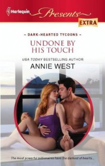 Undone by His Touch - Annie West