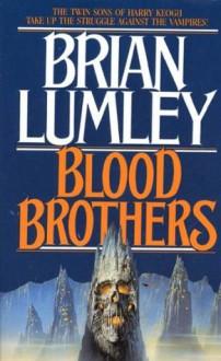Vampire World: Blood Brothers - Brian Lumley
