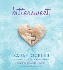 Bittersweet (Audio) - Sarah Ockler, Ariadne Meyers
