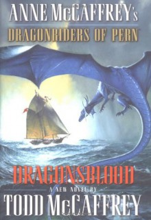 Dragonsblood (Dragonriders of Pern) - Todd J. McCaffrey