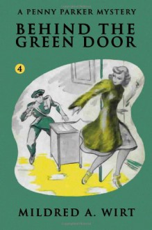 Behind the Green Door - Mildred A. Wirt