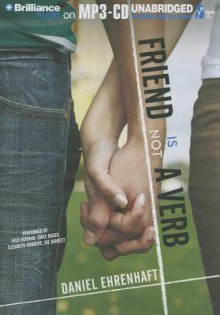 Friend Is Not a Verb - Daniel Ehrenhaft, Fred Berman Emily Bauer Elisabeth Rodgers and Joe Barrett