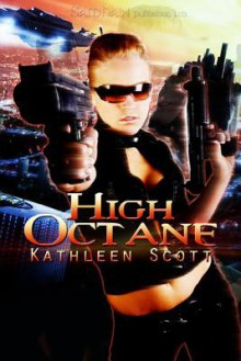 High Octane - Kathleen Scott