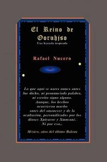 El Reino de Ooruhjso - Rafael Nucero