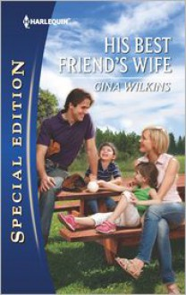 His Best Friend's Wife - Gina Wilkins