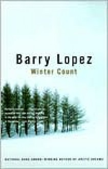 Winter Count - Barry Lopez