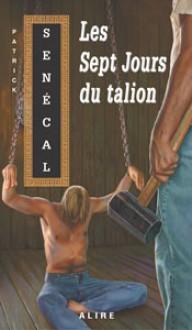 Les Sept Jours du talion - Patrick Senécal