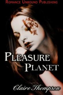 Pleasure Planet - Claire Thompson