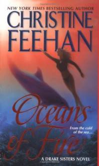 Oceans of Fire - Christine Feehan
