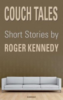 Couch Tales: Short Stories - Roger Kennedy