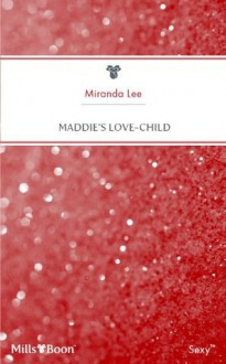 Mills & Boon : Maddie's Love-Child (From Here to Paternity) - Miranda Lee