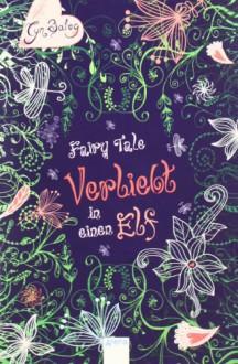 Fairy Tale. Verliebt in einen Elf - Cyn Balog
