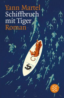 Schiffbruch mit Tiger - Yann Martel,Gabriele Kempf-Allié,Manfred Allié