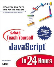 Sams Teach Yourself JavaScript in 24 Hours - Michael Moncur