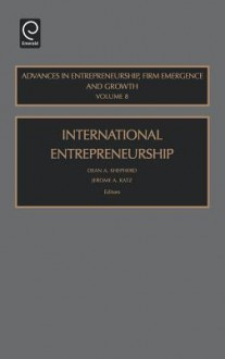 International Entrepreneurship - Dean Shepherd, Dean A. Shepherd