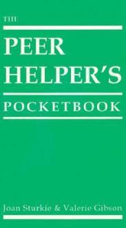 The Peer Helper's Pocketbook - Joan Sturkie, Valerie Gibson