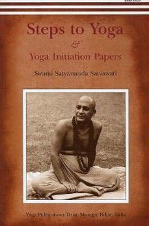 Steps to Yoga: And Yoga Initiation Papers - Swami Prakashanand Saraswati