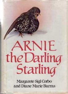 Arnie, the Darling Starling - Margarete Sigl Corbo, Diane Marie Barras