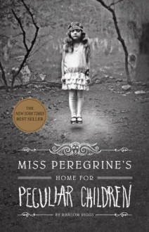 Miss Peregrine's Home For Peculiar Children (Miss Peregrine, #1) - Ransom Riggs
