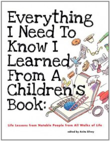 Everything I Need to Know I Learned from a Children's Book - Anita Silvey