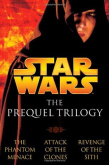 Star Wars: The Prequel Trilogy - Matthew Stover, Terry Brooks, R.A. Salvatore