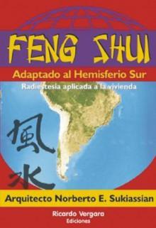 Feng Shui Aplicado Al Hemisferio Sur - Norberto Sukiassian