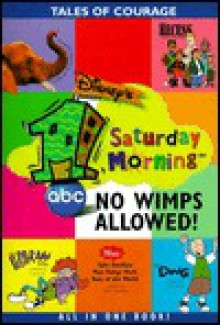 Disney's I Saturday Morning: No Wimps Allowed! (Disney's 1 Saturday morning) - Judy Katschke