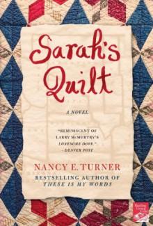 Sarah's Quilt - Nancy E. Turner