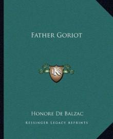 Father Goriot - Honore de Balzac