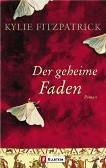 Der geheime Faden : Roman - Kylie Fitzpatrick, Adelheid Zöfel