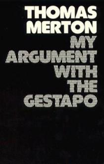 My Argument with the Gestapo - Thomas Merton