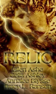 Relic - Ellen Ashe, Celia Ashley, Annalee Blysse, Tracy L. Ranson