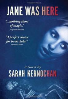 Jane Was Here - Sarah Kernochan