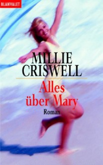 Alles über Mary. - Millie Criswell