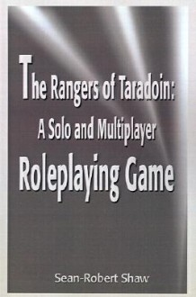 The Rangers of Taradoin: A Solo and Multiplayer Roleplaying Game - Sean-Robert Shaw