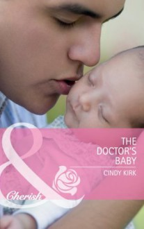 The Doctor's Baby (Mills & Boon Cherish) (Rx for Love - Book 1) - Cindy Kirk