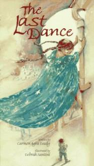 The Last Dance - Carmen Agra Deedy