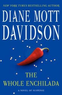 The Whole Enchilada: A Novel of Suspense (Goldy Schulz) - Diane Mott Davidson