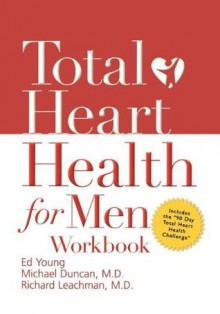 Total Heart Health for Men Workbook - Michael Duncan, H. Edwin Young, Richard Leachman