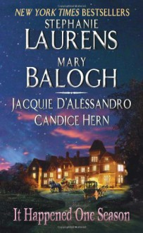 It Happened One Season - Stephanie Laurens, Mary Balogh, Jacquie D'Alessandro, Candice Hern