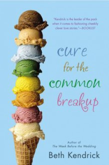 Cure for the Common Breakup - Beth Kendrick