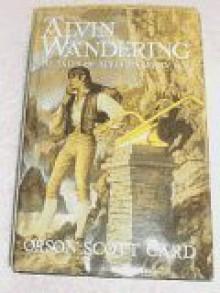 Alvin Wandering - Orson Scott Card