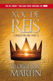 Xoc de Reis (Cançó de Gel i Foc, #2) - George R.R. Martin