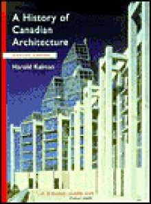 A History of Canadian Architecture - Harold Kalman
