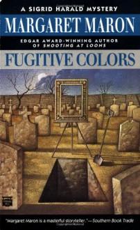 Fugitive Colors (Sigrid Harald Mysteries) - Margaret Maron