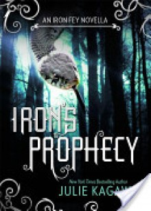 Iron's Prophecy (The Iron Fey, #4.5) - Julie Kagawa