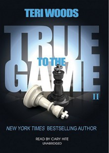 True to the Game II (True to the Game #2) - Teri Woods