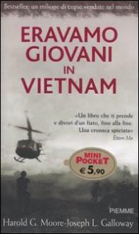 Eravamo giovani in Vietnam - Harold G. Moore, Joseph L. Galloway