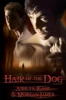 Hair of the Dog - Ashlyn Kane, Morgan James
